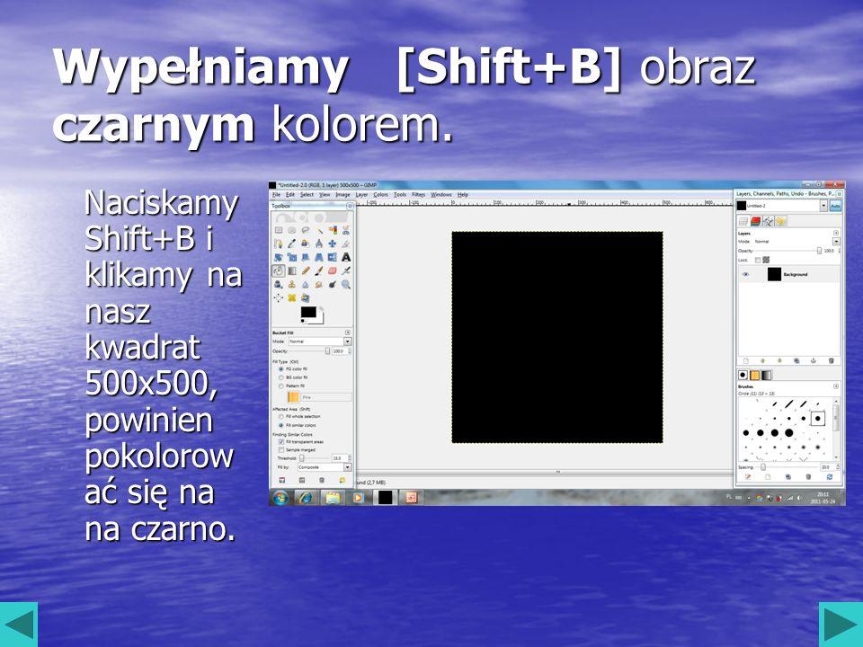Wypełniamy [Shift+B] obraz czarnym kolorem.